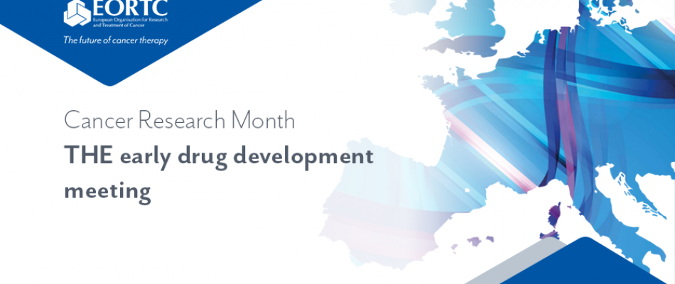 Cancer Research Month The Early Drug Development Meeting