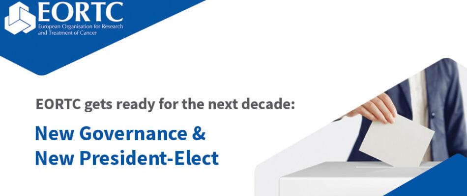 EORTC new governance & new president-elect